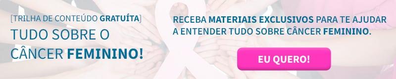 Tudo sobre o Câncer Feminino (Trilha de Conteúdo)